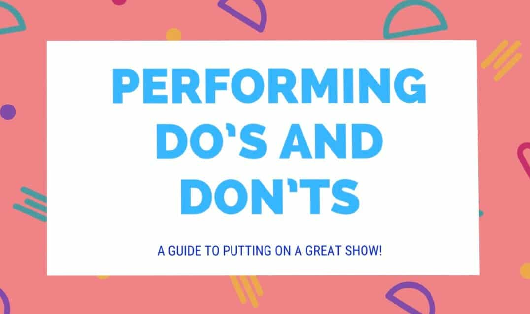Performing Do's and Don'ts for Dancers